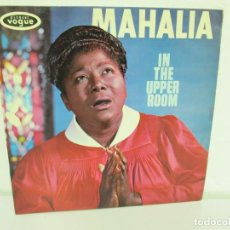 Discos de vinilo: MAHALIA JACKSON. IN THE UPPER ROOM. LP VINILO. DISQUES VOGUE. VER FOTOGRAFIAS ADJUNTAS. Lote 170427644
