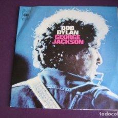 Discos de vinilo: BOB DYLAN SG CBS 1971 GEORGE JACKSON - SIN USO. Lote 170440436