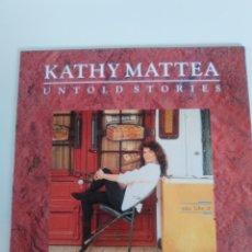 Discos de vinilo: KATHY MATTEA UNTOLD STORIES ( 1990 MERCURY HOLLAND ) EXCELENTE ESTADO COUNTRY. Lote 170450460