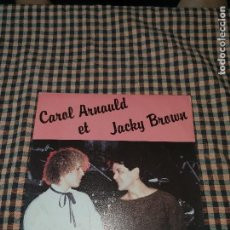 Discos de vinilo: CAROL ARNAULD ET JACKY BROWN - DONNE MOI / SAUVEZ L'AMOUR, CHARLY PRODUCTION.. Lote 170489764