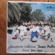 Discos de vinilo: AGRUPACIÓN FOLKLÓRICA ROQUE NUBLO - 3 - LA PERLA + SALTO DOMINGO + ISLAS CANARIAS + CABRA LOCA. Lote 170492280