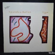 Discos de vinilo: SPANDAU BALLET ?- TRUE - LP. Lote 170718955