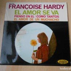 Discos de vinilo: FRANÇOISE HARDY, EP, EL AMOR SE VA (L´AMOUR S´EN VA) + 3, AÑO 1963. Lote 170865595