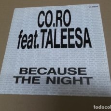 Discos de vinil: CO.RO. FEAT TALEESA (SN) BECAUSE THE NIGHT AÑO – 1992 - PROMOCIONAL. Lote 202637376