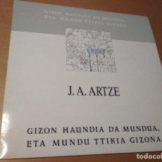 Discos de vinil: J. A. ARTZE. GIZON HAUNDIA DA MUNDUA ETA MUNDU TTIKIA GIZONA. ELKAR, 1988. LP. Lote 170883810