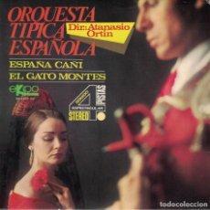 Discos de vinilo: ORQUESTA TIPICA ESPAÑOLA - ESPAÑA CAÑI / EL GATO MONTES (VER FOTO ADJUNTA) (DISCOS EKIPO 1969). Lote 219376706