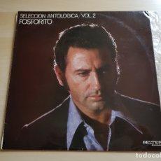 Discos de vinilo: FOSFORITO - SELECCIÓN ANTOLOGICA - VOL. 2 - LP VINILO - BELTER - 1971. Lote 170933900