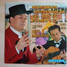 Discos de vinilo: PEPE MARCHENA - MEMORIAS ANTOLOGICAS DEL CANTE FLAMENCO - VOL. 1 - LP VINILO - BELTER - 1963. Lote 170934340