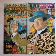 Discos de vinilo: PEPE MARCHENA - MEMORIAS ANTOLOGICAS DEL CANTE FLAMENCO - VOL. 2 - LP VINILO - BELTER - 1963. Lote 170934505