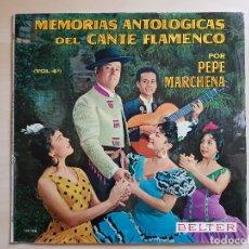 Discos de vinilo: PEPE MARCHENA - MEMORIAS ANTOLOGICAS DEL CANTE FLAMENCO - VOL. 4 - LP VINILO - BELTER - 1963. Lote 170934775