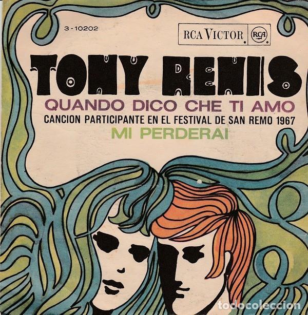TONY RENIS - QUANDO DICO CHE TI AMO - SINGLE SAN REMO 1967 (Música - Discos - Singles Vinilo - Otros Festivales de la Canción)