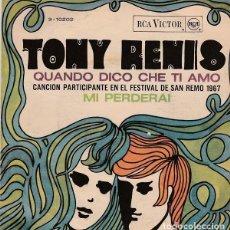 Discos de vinilo: TONY RENIS - QUANDO DICO CHE TI AMO - SINGLE SAN REMO 1967. Lote 170947395