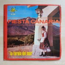 Discos de vinilo: FIESTA CANARIA - LA FAROLA DEL MAR - SINGLE VINILO - IBEROFON - 1965. Lote 170954844