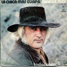 Dischi in vinile: CHARLIE RICH / LA CHICA MAS GUAPA / QUERIENDO REGRESAR A CASA (SINGLE 1973). Lote 170955758