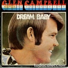 Discos de vinilo: GLEN CAMPBELL / DREAM BABY / HERE AND NOW (SINGLE 1971). Lote 170956359