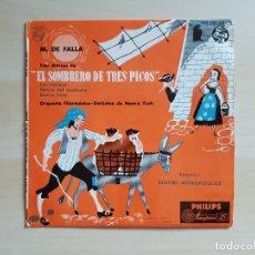 Discos de vinilo: EL SOMBRERO DE TRES PICOS - SINFÓNICA DE NUEVA YORK - M. DE FALLA - SINGLE VINILO - PHILIPS. Lote 170966968