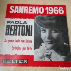 Discos de vinilo: PAOLA BERTONI - SAN REMO 1966 -, SG, SE QUESTO BALLO NON FINISSE + 1, AÑO 1966. Lote 170971777
