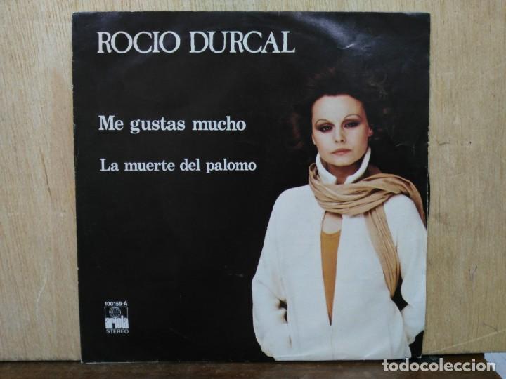 ROCÍO DÚRCAL - ME GUSTAS MUCHO / LA MUERTE DEL PALOMO - SINGLE DEL SELLO ARIOLA 1978 (Música - Discos - Singles Vinilo - Solistas Españoles de los 70 a la actualidad)