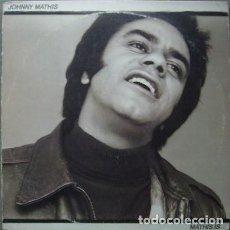 Discos de vinilo: JOHNNY MATHIS - MATHIS IS. Lote 170976915