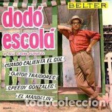 Discos de vinilo: DODÓ ESCOLÁ - CUANDO CALIENTA EL SOL. Lote 171028319