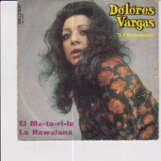 Discos de vinilo: EL MA-TA-RI-LE. DOLORES VARGAS. Lote 171031143