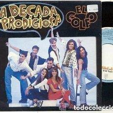 Discos de vinilo: DECADA PRODIGIOSA / EL GOLFO /SINGLE PROMO 45 RPM/EDITADO POR HISPAVOX // NUEVO. Lote 171051007