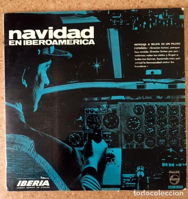 NAVIDAD EN IBEROAMÉRICA - DISCO PUBLICITARIO DE IBERIA - MENSAJE A BELÉN DE UN PILOTO ESPAÑOL1966 (Música - Discos - LP Vinilo - Otros estilos)