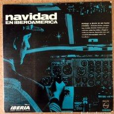 Discos de vinilo: NAVIDAD EN IBEROAMÉRICA - DISCO PUBLICITARIO DE IBERIA - MENSAJE A BELÉN DE UN PILOTO ESPAÑOL1966. Lote 171061967