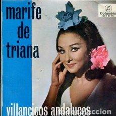 Discos de vinilo: MARIFE DE TRIANA (VILLANCICOS ANDALUCES) / PASTORELA / A DORMIR / LUCERO DIVINO + 1 (EP 1967). Lote 171073249