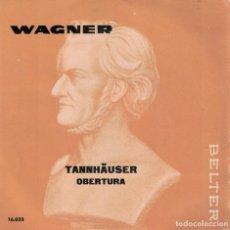 Discos de vinilo: WAGNER - TANNHAUSER (OBERTURA) (VER FOTO ADJUNTA) (SPAIN, BELTER 1961). Lote 171102013