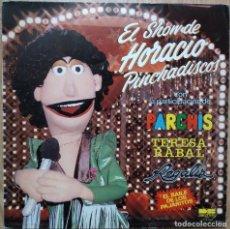 Discos de vinilo: EL SHOW DE HORACIO PINCHADISCOS -PARCHIS - TERESA RABAL Y REGALIZ - LP BELTER 1982. Lote 270653883