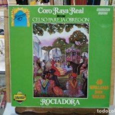 Discos de vinilo: CORO RAYA REAL - ROCIADORA (SEVILLANAS) - LP. DEL SELLO PASARELA 1989. Lote 171132430