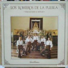 Discos de vinilo: LOS ROMEROS DE LA PUEBLA - VOLVIENDO A SOÑAR (SEVILLANAS) - LP. DEL SELLO COLISEUM 1993 . Lote 171134310