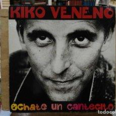 Discos de vinilo: KIKO VENENO - ÉCHATE UN CANTECITO - LP. DEL SELLO RCA 1992. Lote 171136582