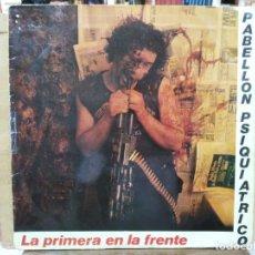 Discos de vinilo: PABELLÓN PSIQUIATRICO - LA PRIMERA EN LA FRENTE - LP. DEL SELLO LA GENERAL 1987. Lote 171139393
