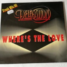 Discos de vinilo: DELEGATION - WHERE'S THE LOVE (FRESH MIX 90) - 1990. Lote 190896447