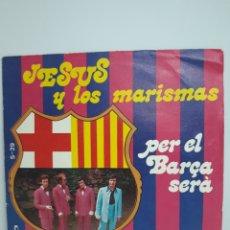 Discos de vinilo: SINGLE DEL BARSA , BARCELONA C.F JESÚS Y LOS MARISMAS. Lote 171183589