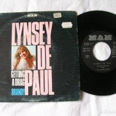 Discos de vinilo: SINGLE DE LA CANTANTE LYNSEY DE PAUL ,GETTING A DRAG ,BRANDY. Lote 171198698