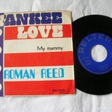 Discos de vinilo: DISCO DEL GRUPO ROMAN REED ,YANKEE LOVE ,MY MAMMY. Lote 171198803