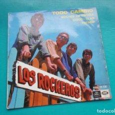 Discos de vinilo: SINGLE LOS ROCKEROS - TODO CAMBIO - NOCHES DE ESPAÑA. Lote 171204163