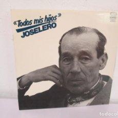 Discos de vinilo: TODOS MIS HIJOS. JOSELERO. LP VINILO. MOVIEPLAY 1978. VER FOTOGRAFIAS ADJUNTAS. Lote 171244975