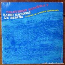 Dischi in vinile: TELEVISIÓN ESPAÑOLA, RADIO NACIONAL - VI FESTIVAL DE LA CANCIÓN MEDITERRANEA - 1964 - REPORTAJE VI. Lote 171249259