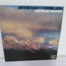 Discos de vinilo: ENTRE MAR Y CORDILLERA. PATRICIO MANNS. LP VINILO. MOVEPLAY 1975. VER FOTOGRAFIAS ADJUNTAS. Lote 171249684