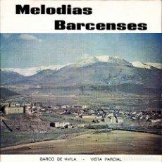 Discos de vinilo: MELODIAS BARCENSES - BANDA DE MUSICA DE TARANCON CUENCA - SINGLE 1978 RARO - HIMNO AL BARCO. Lote 171279687