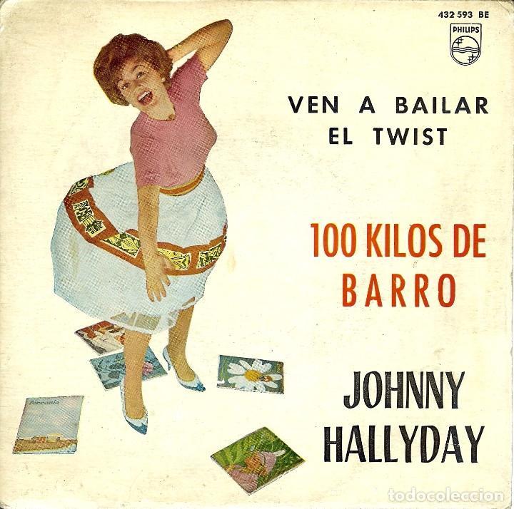 JOHNNY HALLYDAY 100 KILOS DE BARRO // VEN A BAILAR EL TWIST / EP 1963 EDICION DE ESPAÑA (Música - Discos de Vinilo - EPs - Canción Francesa e Italiana)