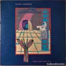 Discos de vinilo: LP VINILO AZTEC CAMERA: HIGH LAND, HARD RAIN. EDICIÓN ESPAÑOLA DE 1983, MUY BUEN ESTADO. Lote 171328203