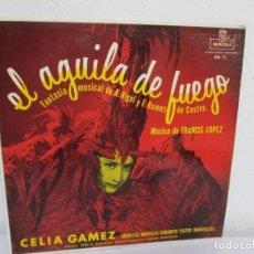 Discos de vinilo: EL AGUILA DE FUEGO. CELIA GAMEZ. DEDICADO POR LA AUTORA. LP VINILO.ORQUESTA MONTILLA. VER FOTOS. Lote 171331365