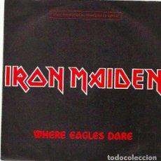 Discos de vinilo: IRON MAIDEN. WHERE EAGLES DARE (VINILO SINGLE 1984). Lote 171346790