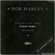 Discos de vinilo: BOB MARLEY – THANK YOU LORD (GRACIAS SEÑOR) - SG SPAIN 1981 - TROJAN / ZAFIRO OOX-514. Lote 171386659