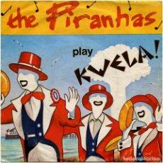Discos de vinilo: THE PIRANHAS – PLAY KWELA! - EP SPAIN 1980 - ARIOLA/HANSA A-102 258. Lote 171387744